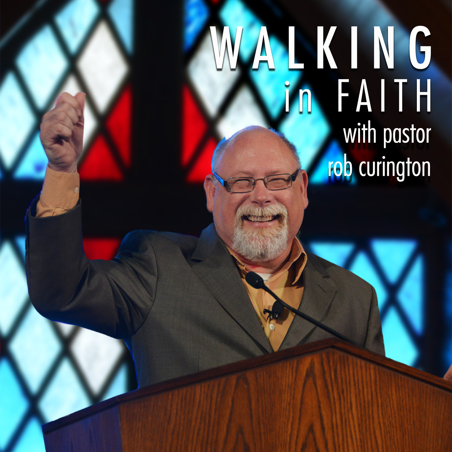 Walking In Faith with Pastor Rob Curington